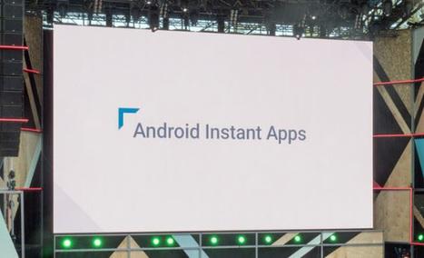 Android Instant Apps va permettre de lancer une appli sans l'installer | Référencement internet | Scoop.it