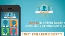 « Like ton banquier » : Un concept qui fait avancer la relation-client - News banques | Relation Client et distribution multicanal | Scoop.it
