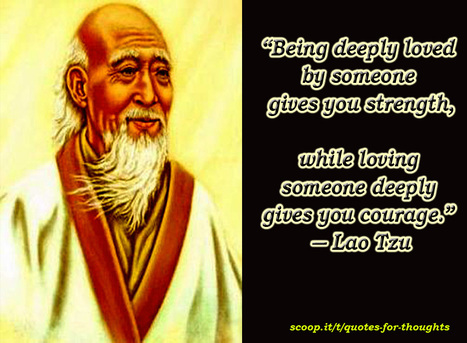 Lao Tzu - To Love and to be Loved | Quote for Thought | Scoop.it