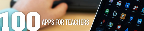100 Apps for Teachers | iPads, MakerEd and More  in Education | Scoop.it