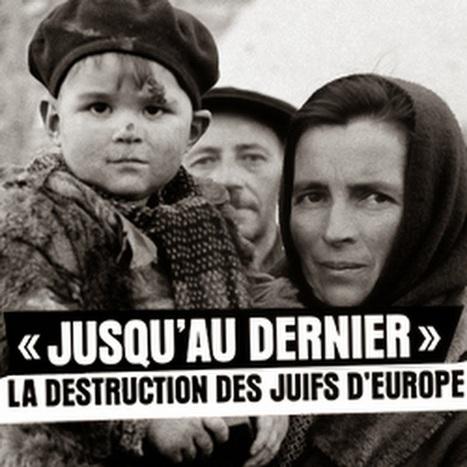 Jusqu'au dernier : la destruction des juifs d'Europe - YouTube | Revue de tweets | Scoop.it