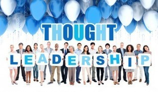 5 Must-Haves for Marketing with Thought Leadership | Thought Leadership Strategies, Insight, Tools & Trends | Scoop.it