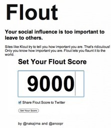 Think Klout Is For Suckers? Try Flout And Set Your Own Social Influence Score. | Social Media Bites! | Scoop.it