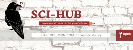 {{Sci-Hub, la première bibliothèque scientifique mondiale ? Un site pirate }} | ClioTweets | Scoop.it