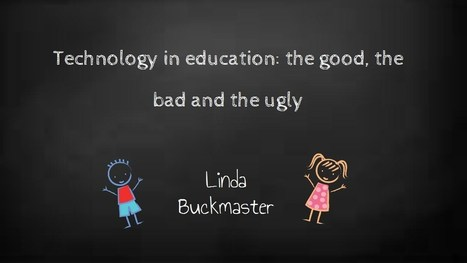 Technology in Education; the good, the bad and the ugly | 21st Century Creative Resources | Scoop.it