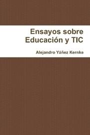Ensayos sobre #Educacion y #TIC por Alejandro Yáñez Kernke (eBook) - Lulu ES | Educacion, ecologia y TIC | Scoop.it