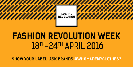 Let's Celebrate The True Heroes : Fashion Revolution | Ethical Fashion | Scoop.it