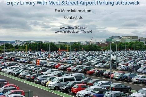 Car Parking At Airports, Meet And Greet Parking: Meet and Greet Parking at London Gatwick   Car Parking At Airports, Meet And Greet Parking   Scoop.it