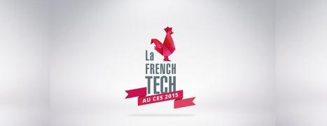 La #FrenchTech en force au CES 2015   Innovation & Technology   Scoop.it