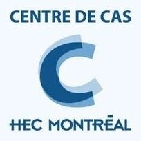 Centre de cas HEC Montréal | Enseigner et Apprendre à l'Université | Scoop.it