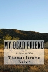 """""""My Dear Friend, Welcome to Chile"""" by Thomas Jerome Baker 