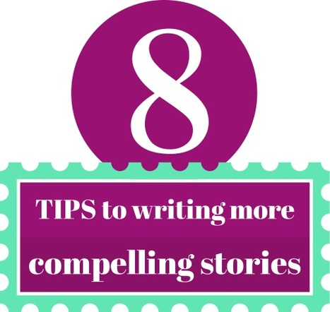 Eight Tips to Writing More Compelling Stories | Business 2 Community | AMEA Communications | Scoop.it