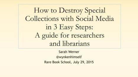 how to destroy special collections with social media | Library Corner | Scoop.it