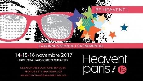 À vos agendas ! Heavent Paris 2017 | Journal d'un observateur Event & Meeting | Scoop.it