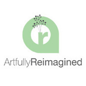 Artfully Reimagined   Artfully Reimagined   Scoop.it