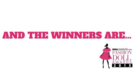 The DollObservers.com Fashion Doll Awards (#DOFDAs) 2015 Winners | Fashion Dolls | Scoop.it