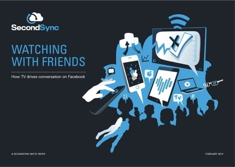 Watching With Friends: SecondSync Analyzes TV-Related Interactions On Facebook - AllFacebook | second screen | Scoop.it