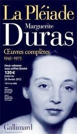 Marguerite Duras : Écrire, dit-elle | Les Lettres Françaises | Nouveau Roman Français | Scoop.it