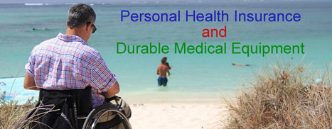 Durable Medical Equipment and Personal Health Insurance Plans | Health Insurance | Scoop.it