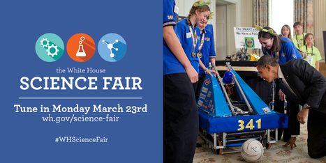 Announcing the Fifth White House Science Fair! - The White House (blog) | STEM Connections | Scoop.it