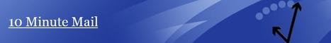 10 Minute Mail: Veilig een account aanvragen met een wegwerpmailadres. | Nieuwsbrief H. van Schie | Scoop.it