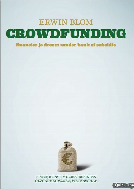 Crowdfunding: realiseer je droom zonder bank of subsidie | FMT Crowdfunding | Scoop.it