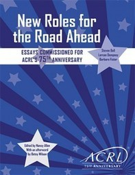 ACRL Releases New Roles for the Road Ahead @ALA_ACRL @ACRL2015 #acrl #ALA #libraries | Library Collaboration | Scoop.it