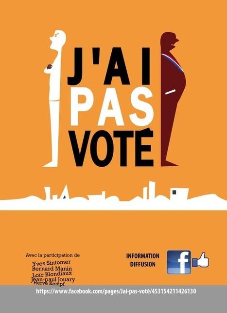 Un film de synthèse sur l'exigence démocratique populaire qui monte dans le pays : «J'ai pas voté» | partage&collaboratif | Scoop.it