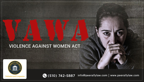 Vawa-Violence Against Women Act -Vawa Lawyers California- California Best Perm Labor Certification Immigration Lawyer provides Affordable US Green Card immigration & Citizenship services | Best Immigration Law Firm | Scoop.it