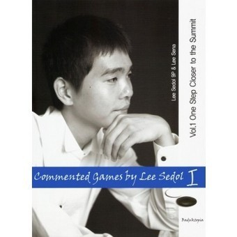 Commented Games by Lee Sedol: Volume 1 - One Step Closer to the Summit | Go, Baduk, Weiqi ~ Board Game | Scoop.it