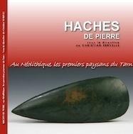 C. Servelle (dir.), Haches de pierre. Au Néolithique, les premiers ... | World Neolithic | Scoop.it