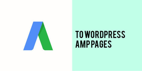 How to Add Google Adsense to #Wordpress AMP Pages | Time to Learn | Scoop.it