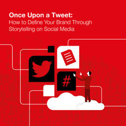 Once Upon a Tweet: How to Define Your Brand Through Story Telling on Social Media | MarketingHits | Scoop.it