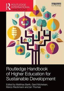 Routledge Handbook of Higher Education for Sustainable Development (Hardback) - Routledge | Research, sustainability and learning | Scoop.it