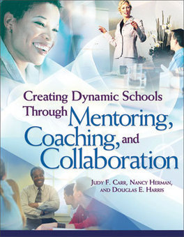ASCD Book: Creating Dynamic Schools Through Mentoring, Coaching, and Collaboration | CPD - Learn to Educate | Scoop.it
