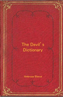 Words Redefined: 37 Notable Entries in The Devil's Dictionary - Mental Floss | top 10 | Scoop.it