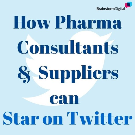 How Pharma consultants, suppliers can star on Twitter: Some case studies | Health Care Social Media And Digital Health | Scoop.it