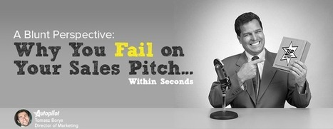 A Blunt Perspective: Why You Fail on Your Sales Pitch…Within Seconds | Liftoff Blog | Women In Sales | Scoop.it