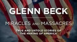 Glenn Beck: Miracles & Massacres With Sean Hannity | Politics | Restore America | Scoop.it