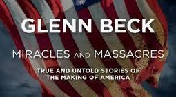 Glenn Beck: Miracles & Massacres With Sean Hannity | Politics | Restore America | Scoop.it