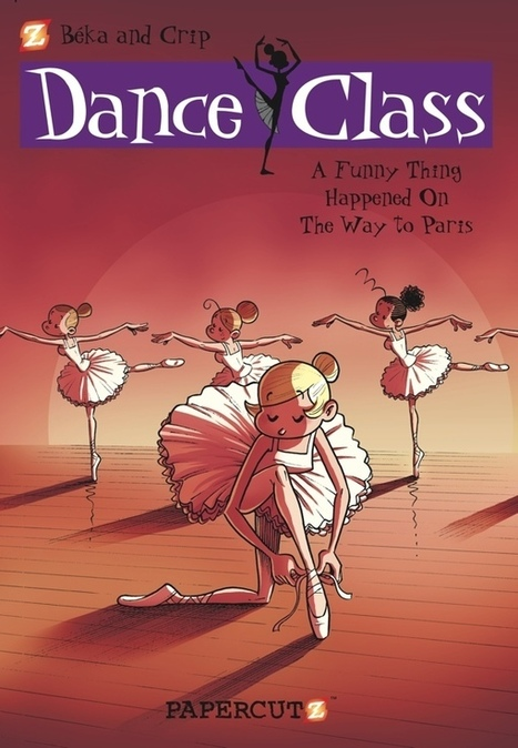 Preview: Dance Class, vol. 4: A Funny Thing Happened on the Way to Paris — Good Comics for Kids | Felts' Fantastic Finds | Scoop.it