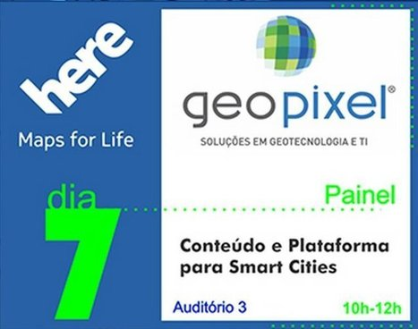 Geopixel e HERE promovem evento sobre Smart Cities | MundoGEO | Geotecnologia | Scoop.it