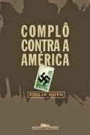 Almanaque da Arte Fantástica Brasileira: Complô Contra a América, Philip Roth | Ficção científica literária | Scoop.it