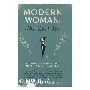The Modern Woman:The.Lost.Sex.1947 Marynia Farnham | A Cultural History of Advertising | Scoop.it