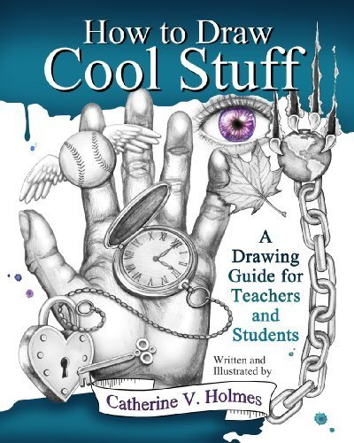 How to Draw Cool Stuff: A Drawing Guide for Teachers and Student  By:Catherine Holmes | Ebook Shop | Scoop.it