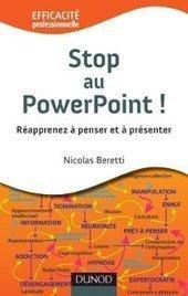 [livre] Stop au PowerPoint ! - Réapprenez à penser et à présenter ! | PEDAGO-ANDRAGO-APPRENANCE | Scoop.it