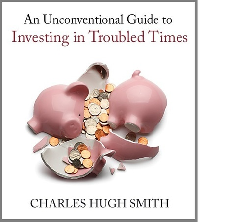 charles hugh smith-That Which is Unsustainable Will Go Away: #Pensions | Commodities, Resource and Freedom | Scoop.it