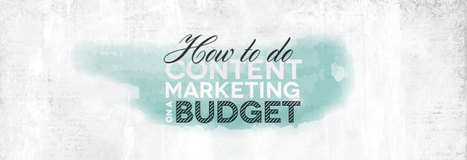 How to Do Content Marketing on a Budget by Vertical Measures   Public Relations & Social Media Insight   Scoop.it