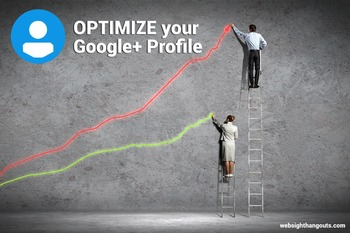 Optimizing your Google Plus Profile - WebSIGHT Hangouts | Business in a Social Media World | Scoop.it