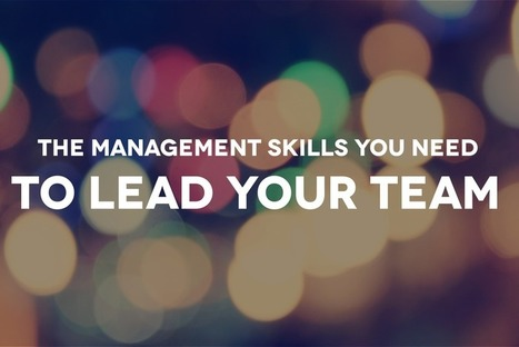 The Management Skills You Need To Lead Your Team   New Leadership   Scoop.it